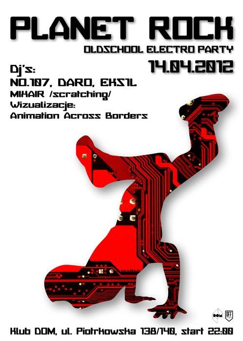 imprezy,łódź,klub dom,oldschool electro,miami bass,electro funk,ghettotech,ambient,electronica,se-ma-for film festival,planet rock,no.107,daro,eks1l,mixair,animation across borders,afrika bambaata,the soul sonic force, kraftwerk, anthony rother, dopplereffekt, aux88, egyptian lover, i-f, legowelt, dmx krew, boris divider, alek stark, le car, magotron, luke earggogle, mr velcro fastener, silicon scally,aphex twin, autechre, orbital, future sound of london