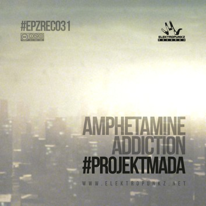 projekt mada,amphetamine addiction,ep,elektropunkz recordz,free,download,streaming,pobierz,za darmo,mp3,flac,electro,techno,bass,e.l.e.c.t.r.o,electro funk,electro bass,electro breaks,poland,polska