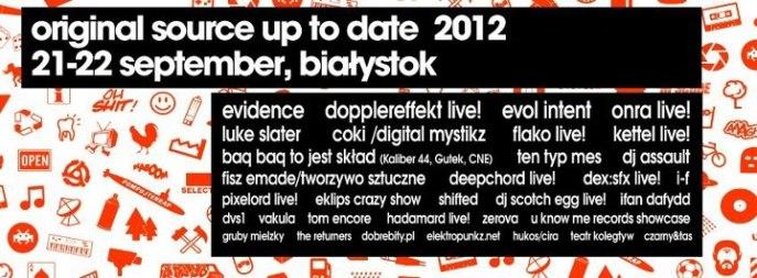 up to date,festival,festiwal,original source,białystok,electro,techno,hip hop,hadamard,i-f,elektropunkz,elektromonter,robodrum,chupax,no. 107,luke slater,dj assault